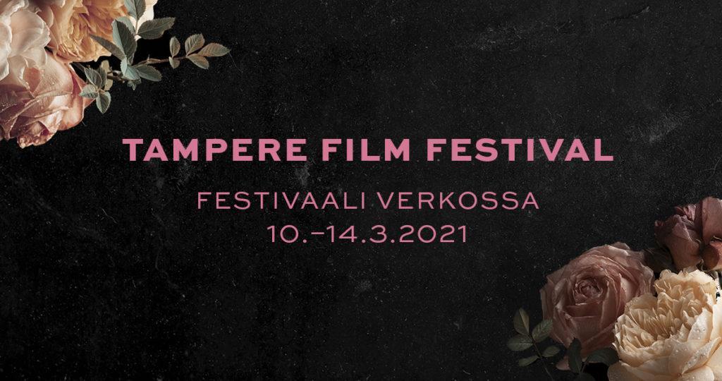 Tampere film festival festivaali verkossa 10.–14.3.2021